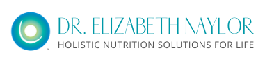 Dr. Elizabeth Naylor | Holistic Health Solutions For Life | Women's Health, Brain Health, Holistic Medicine, Functional Medicine & Nutrition