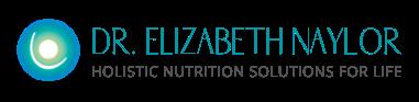 Dr. Elizabeth Naylor | Holistic Health Solutions For Life | Women's Health, Brain Health, Holistic Medicine, Functional Medicine & Nutrition